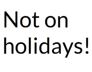 """Das Bild zeigt den Schriftzug: """"Not on Holidays!"""" - An ein Seminarhotel werden andere Ansprüche gestellt als an ein Urlauberhotel."""